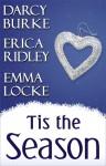 Tis the Season - Darcy Burke, Erica Ridley, Emma Locke