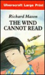 The Wind Cannot Read - Richard Mason