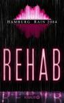 Hamburg Rain 2084. Rehab: Dystopie - Ralf Wolfstädter, Rainer Wekwerth