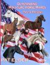 Outstanding Miniature Horse Mares: Past & Present - Pat Elder, Toni Leland
