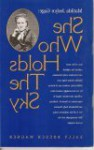 She Who Holds The Sky Matilda; Joslyn Gage - Sally Roesch Wagner