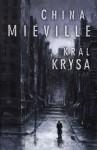 Král Krysa - China Miéville, Milan Žáček