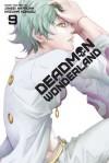 Deadman Wonderland, Vol. 9 - Jinsei Katoka, Kazuma Kondou