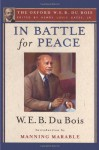 In Battle for Peace (The Oxford W. E. B. Du Bois): The Story of My 83rd Birthday - W. E. B. Du Bois, Henry Louis Gates, Manning Marable