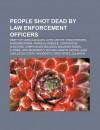 People Shot Dead by Law Enforcement Officers: Death of Carlo Giuliani, John Carthy, Avraham Stern, Eduardo R zsa-Flores, Campo El as Delgado - Books LLC