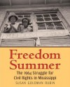 Freedom Summer: The 1964 Struggle for Civil Rights in Mississippi - Susan Goldman Rubin