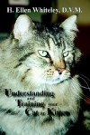 Understanding and Training Your Cat or Kitten - H. Ellen Whiteley