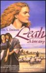 Leah, a Love Story - Lois N. Erickson, Gerald Wheeler