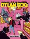Dylan Dog n. 63: Maelstrom! - Tiziano Sclavi, Luigi Piccatto, Angelo Stano