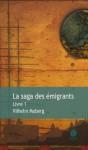 La saga des émigrants - Livre 1 (Littérature générale) (French Edition) - Vilhelm Moberg, Philippe Bouquet