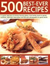 500 Best-Ever Recipes: A Superb Collection of All-Time Favourite Dishes, from Family Meals to Special Occasions, with Clear Instructions and 520 Colour Photographs for Great Results - Martha Day