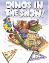 Dinos in the Snow! - Karma Wilson, Laura Rader