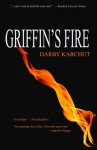 Griffin's Fire (The Griffin series) (Volume 2) - Darby Karchut