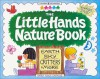 The Little Hands Nature Book: Earth, Sky, Critters & More (Williamson Little Hands Book) - Nancy F. Castaldo