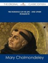 The Romance of His Life - And Other Romances - The Original Classic Edition - Mary Cholmondeley