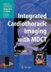Integrated Cardiothoracic Imaging with MDCT - M. Remy-Jardin, J. Remy, A.L. Baert
