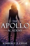 The Apollo Academy - Kimberly P. Chase