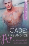Cade: Fire And Ice - Alana Hart, Jessica Lake