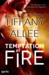 Temptation by Fire - Tiffany Allee