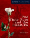 The White Rose (Oxford Modern Playscripts) - Adrian Flynn