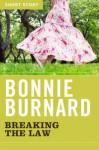 Breaking the Law: Short Story - Bonnie Burnard