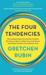 The Four Tendencies: The Indispensable Personality Profiles That Reveal How to Make Your Life Better (and Other People's Lives Better, Too) - Gretchen Rubin