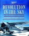 Revolution in the Sky: The Lockheads of Aviation's Golden Age - Richard Sanders Allen, Wiley Post, Amelia Earhart, James Doolittle