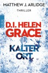 Kalter Ort (D. I. Grace 3) - Matthew J. Arlidge, Argon Verlag, Uve Teschner