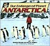 Antarctica (Our Endangered Planet) - Suzanne Winckler, Mary M. Rodgers