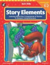 Story Elements, Grades 1 - 2: Learning About the Components of Stories to Deepen Comprehension - Karen Clemens Warrick