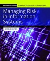 Managing Risk In Information Systems (Information Systems Security & Assurance) - Darril Gibson