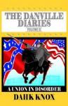 The Danville Diaries, Volume 2 - Warren B. Dahk Knox