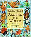 Tales From Around the World Retold and Illustrated by Graham Percy - Graham Percy