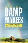 Damp Yankees: (Another American Gobsmacked by England) - Robert E. Slavin