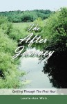 The After Journey: Getting Through the First Year - Laurie-Ann Weis, Trafford Publishing