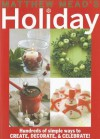 Matthew Mead's Holiday: Hundreds of simple ways to CREATE, DECORATE, & CELEBRATE! - Matthew Mead