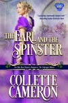The Earl and the Spinster - Collette Cameron
