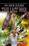 In Her Name: The Last War - Michael R. Hicks