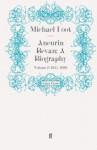 Aneurin Bevan: A Biography - Michael Foot