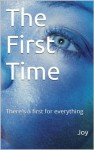 The First Time - Joy