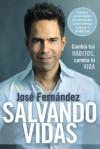 Salvando vidas: Cambia tus hábitos, cambia tu vida - Jose Fernandez