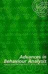 Advances in Behaviour Analysis - Karola Dillenberger, Mark F. O'Reilly