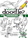 What to Doodle? Dinosaurs! - Chuck Whelon