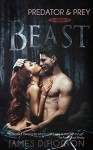 Beast: A Vampire Paranormal Thriller (Predator & Prey Book 2) - James D Horton