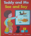 Teddy and Me: See and Say - Ann Ricketts