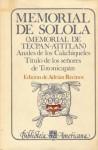 Memorial de Solola (Memorial de Tecpan-Atitlan): Anales de Los Cakchiqueles. Titulo de Los Senores de Totonicapan - Fondo de Cultura Economica