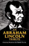 An Abraham Lincoln Tribute: Featuring Woodcuts by Charles Turzak - Charles Turzak, Charles Turzak, David A. Beronä