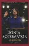 Sonia Sotomayor: A Biography (Greenwood Biographies) - Meg Greene