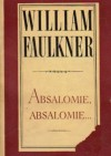 Absalomie, Absalomie... - William Faulkner