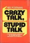 Crazy Talk, Stupid Talk (Delta Book) - Neil Postman